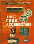1967 Ford Accessories. What more for your ride. This fantastic color catalog shows of Ford 1967 merchandise. Available at your Ford dealer.